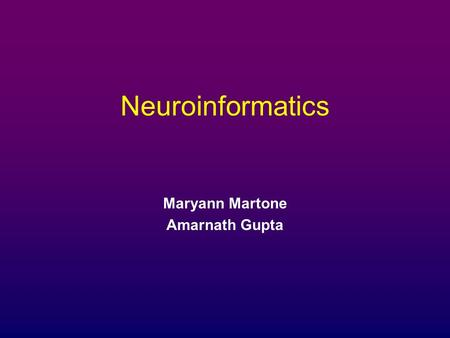 Neuroinformatics Maryann Martone Amarnath Gupta. Bioinformatics a scientific discipline that encompasses all aspects of biological information acquisition,