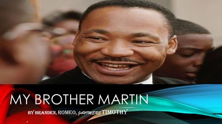 MY BROTHER MARTIN By Branden, ROMEO, JAHIMERE TIMOTHY,