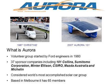 What is Aurora Volunteer group started by Ford engineers in 1980 37 sponsor companies including 101 Collins, Sumitomo Corporation, Minter Ellison, CSIRO,