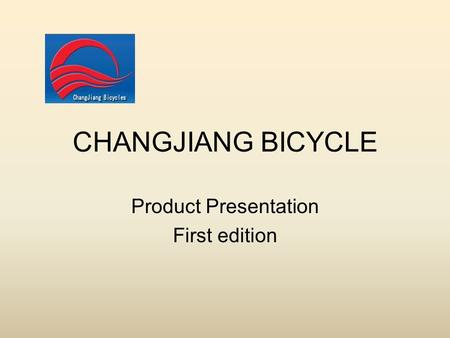 CHANGJIANG BICYCLE Product Presentation First edition.
