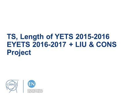 TS, Length of YETS EYETS LIU & CONS Project