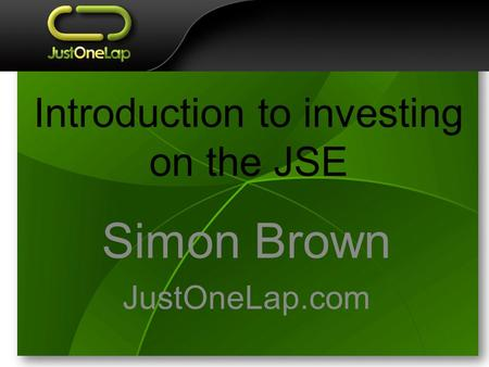 Introduction to investing on the JSE Simon Brown JustOneLap.com.