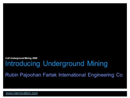© ABB AB/Mining, 3BSE058623 October 24, 2015 | Slide 1 Introducing Underground Mining CoE Underground Mining 2009  www.irannovation.com www.irannovation.com.