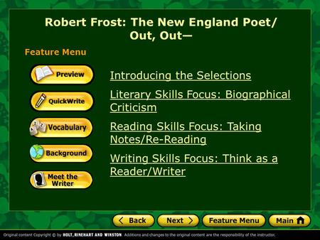 Feature Menu Introducing the Selections Literary Skills Focus: Biographical Criticism Reading Skills Focus: Taking Notes/Re-Reading Writing Skills Focus: