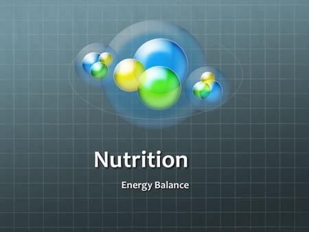 Nutrition Energy Balance. But first, who remembers the four factors that contribute to how a person's body looks, or the shape of a person's body?  Heredity:
