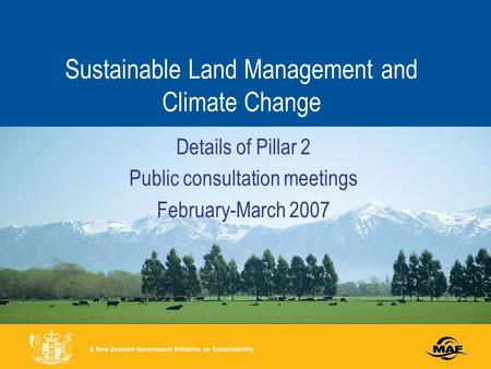 Sustainable Land Management and Climate Change Details of Pillar 2 Public consultation meetings February-March 2007.