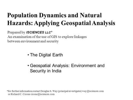 Population Dynamics and Natural Hazards: Applying Geospatial Analysis Prepared by ISCIENCES LLC * An examination of the use of GIS to explore linkages.
