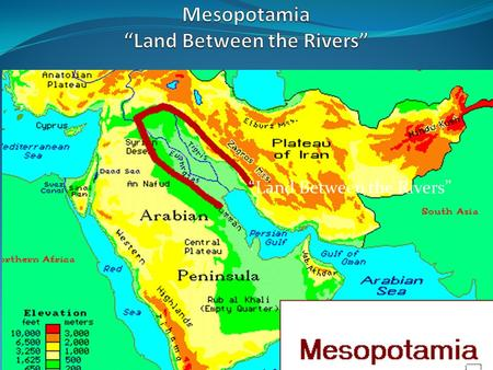 """Land Between the Rivers"". A.Settled Agriculture in an Unstable Landscape 1.Mesopotamia is the alluvial plain area alongside and between the Tigris and."