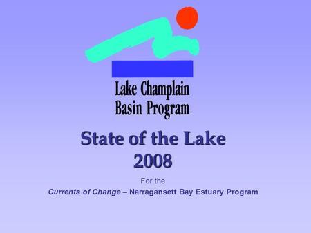 State of the Lake 2008 For the Currents of Change – Narragansett Bay Estuary Program.