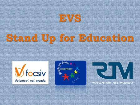 EVS Stand Up for Education. KOSOVO General Information Area: 10.887 kmq Population: 1.733.872 Capital: Pristhina Official languages: Albanian, Serbian.