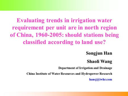 Evaluating trends in irrigation water requirement per unit are in north region of China, 1960-2005: should stations being classified according to land.