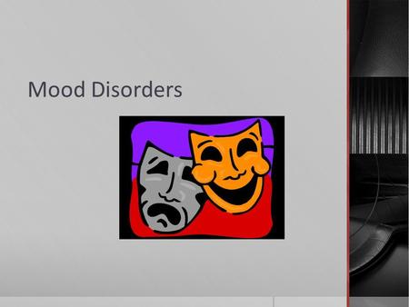 "Mood Disorders. Major Depressive Disorder  The ""common cold"" of psychological disorders – universal  Occurs when five signs of depression last two weeks."
