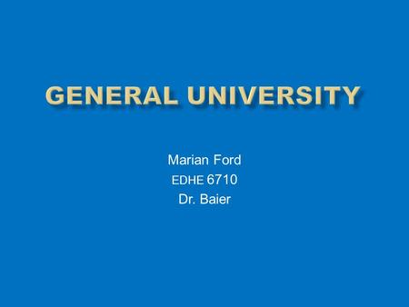 Marian Ford EDHE 6710 Dr. Baier.  Collegial Institution  Founded in 1890 by Methodist Episcopal Church  Established downtown campus in 1997 for School.