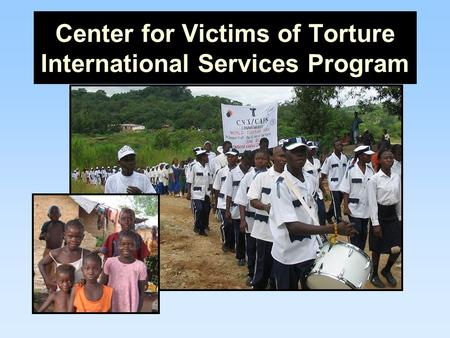 Center for Victims of Torture International Services Program.