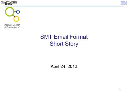 1 SMT Email Format Short Story April 24, 2012 'Access, Control & Convenience'