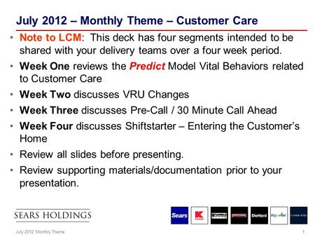 1July 2012 Monthly Theme July 2012 – Monthly Theme – Customer Care Note to LCM: This deck has four segments intended to be shared with your delivery teams.