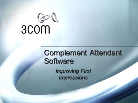 Complement Attendant Software Improving First Impressions.