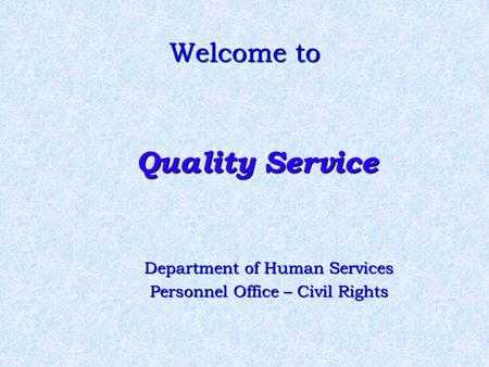 Welcome to Quality Service Department of Human Services Personnel Office – Civil Rights.