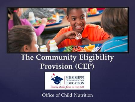 The Community Eligibility Provision (CEP) Office of Child Nutrition.
