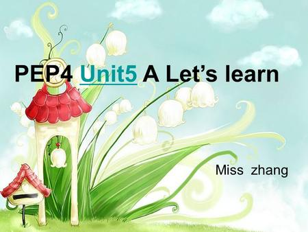 PEP4 Unit5 A Let's learnUnit5 Miss zhang. ¥ 10 How much is it? It's 10 yuan.