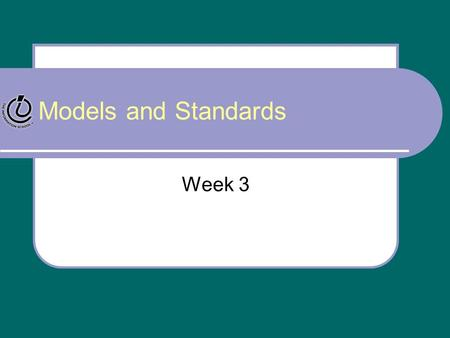 Models and Standards Week 3. Agenda Information Literacy Models Information Literacy Standards Discussion.