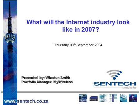 What will the Internet industry look like in 2007? Thursday 09 th September 2004 Internet Week ISPA Internet Week ISPA What will the Internet industry.