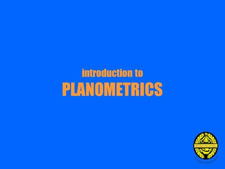 Introduction to PLANOMETRICS. Planometric Views – What are they ? Planometric views are a type of measured three dimensional drawing that may be encountered.