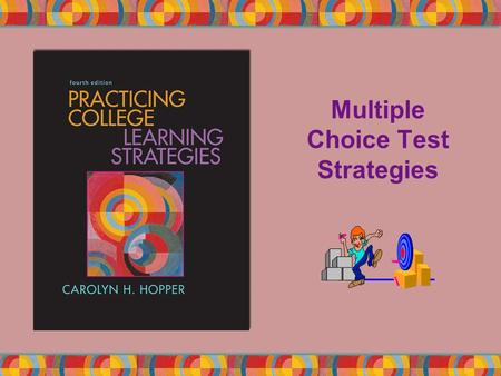 Multiple Choice Test Strategies. Copyright © Houghton Mifflin Company. All rights reserved.8 | 2 Multiple Choice Test Strategies best There is not always.