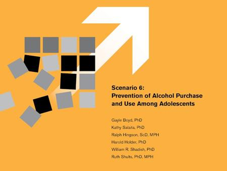 Prevention of Alcohol Purchase and Use Among Adolescents Design Two: Staggered Entry of 10 Intervention Sites Harold D. Holder, Ph.D. Senior Scientist,