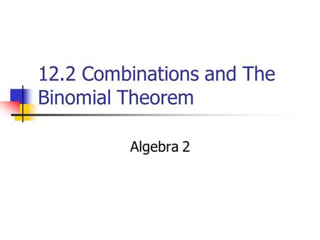 12.2 Combinations and The Binomial Theorem