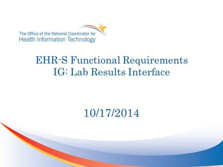 EHR-S Functional Requirements IG: Lab Results Interface 10/17/2014.