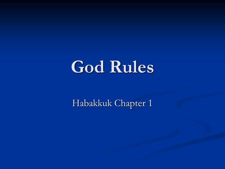11/21/2010 am God Rules Habakkuk Chapter 1 Micky Galloway.