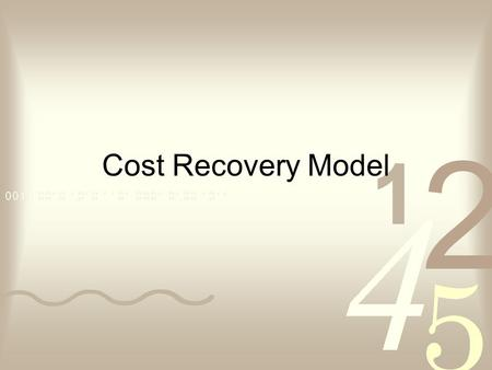 Cost Recovery Model. What is Cost Recovery Cost=Subsidy + Cost recovery Cost –all expenditures associated with a program Subsidy –how much of the cost.