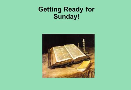 Getting Ready for Sunday!. Third Sunday in Ordinary Time When Jesus calls the apostles to follow Him, they had to leave their old lives behind them. Jesus'