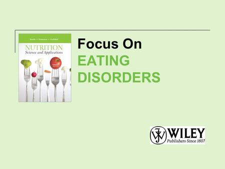 Focus On EATING DISORDERS. Eating Disorders CCHS reports that 3.8% of Canadian girls and women (aged 15 to 24) were at risk of eating disorder. Thirty.