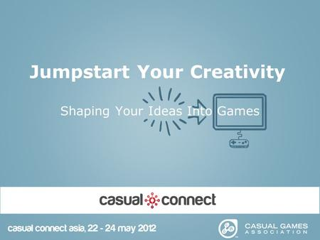 Jumpstart Your Creativity Shaping Your Ideas Into Games.