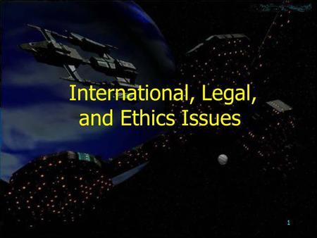 1 International, Legal, and Ethics Issues. 2 Objectives International E-commerce Laws that govern E-commerce activities Ethics issues that arise for companies.