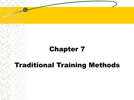 Traditional Training Methods