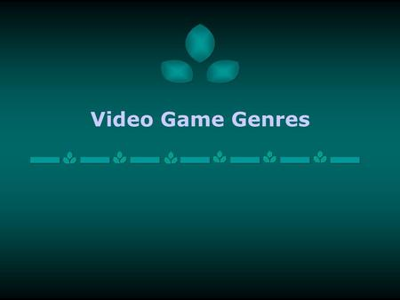 "Video Game Genres. Action FPS (Halo), TPS (Gears of War), or ""beat- em-ups"" Key ideas: Excitement and pace! Require eye/hand coordination and quick reflexes."