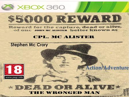 Action/Adventure Stephen Mc Crory. Game Overview The story is based on a man who was framed for killing an American solider which takes him on a journey.