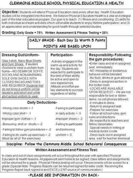 Responsibility- Following the gym procedures; - Enter class and sit in assigned seat, immediately -NO Horseplay or boisterous behavior will be tolerated.