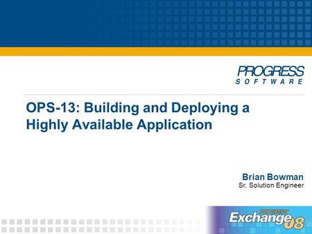 OPS-13: Building and Deploying a Highly Available Application Brian Bowman Sr. Solution Engineer.