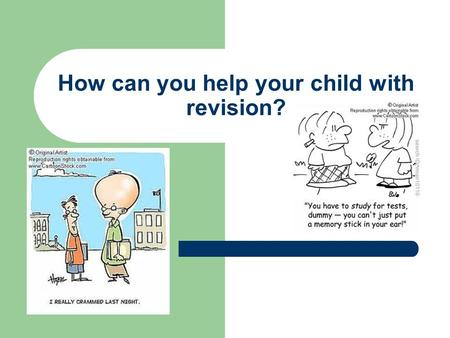 How can you help your child with revision?. Warming up the Brain……….. Brain Gym……. Simple exercises to help concentration and get the brain firing on.