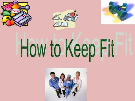 .. Eating low fat food Exercising Dieting Eating whole meal bread Eating high fibro food.