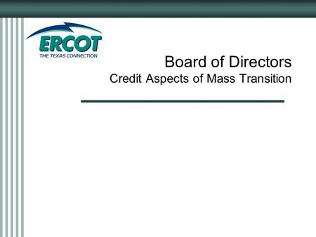 Board of Directors Credit Aspects of Mass Transition.