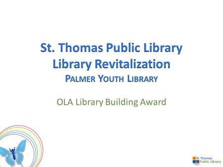 OLA Library Building Award. Interior Views of Library Entrance Major Public Services Position Typical User Areas Public Spaces – Existing Light Only Major.