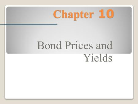 Chapter 10 Bond Prices and Yields. McGraw-Hill/Irwin © 2004 The McGraw-Hill Companies, Inc., All Rights Reserved. Bond Characteristics Face or __________.