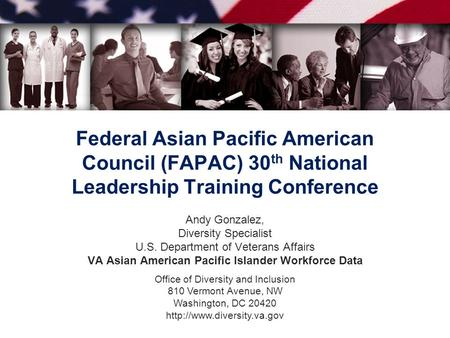 Office of Diversity and Inclusion 810 Vermont Avenue, NW Washington, DC 20420  Federal Asian Pacific American Council (FAPAC)
