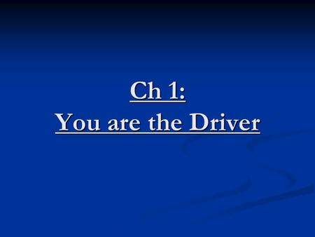 Ch 1: You are the Driver. HTS Highway Transportation System What's the purpose of the HTS?