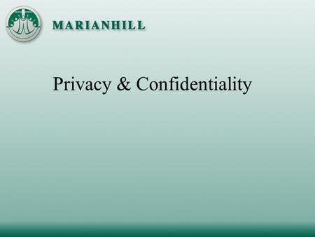 Privacy & Confidentiality